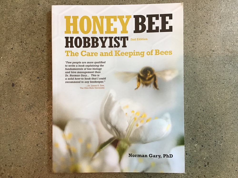 Honey Bee Hobbyist -The Care and Keeping of Bees
