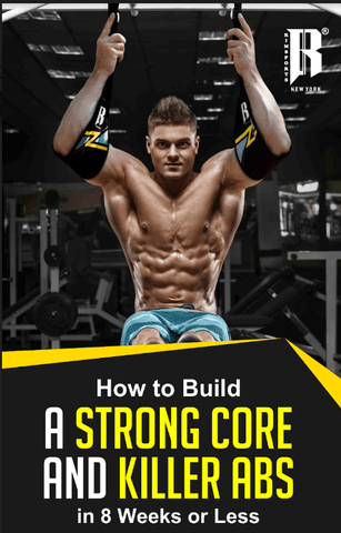 How To Build A Strong Core And Killer Abs in 8 Weeks Or Less