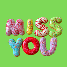 Load image into Gallery viewer, 'MISS YOU' DONUT MESSAGE