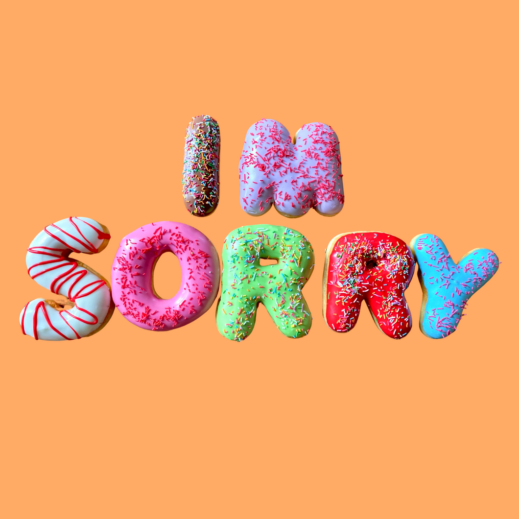 'IM SORRY' DONUT MESSAGE