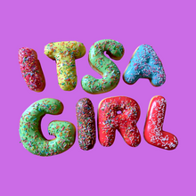 Load image into Gallery viewer, 'ITS A GIRL' DONUT MESSAGE