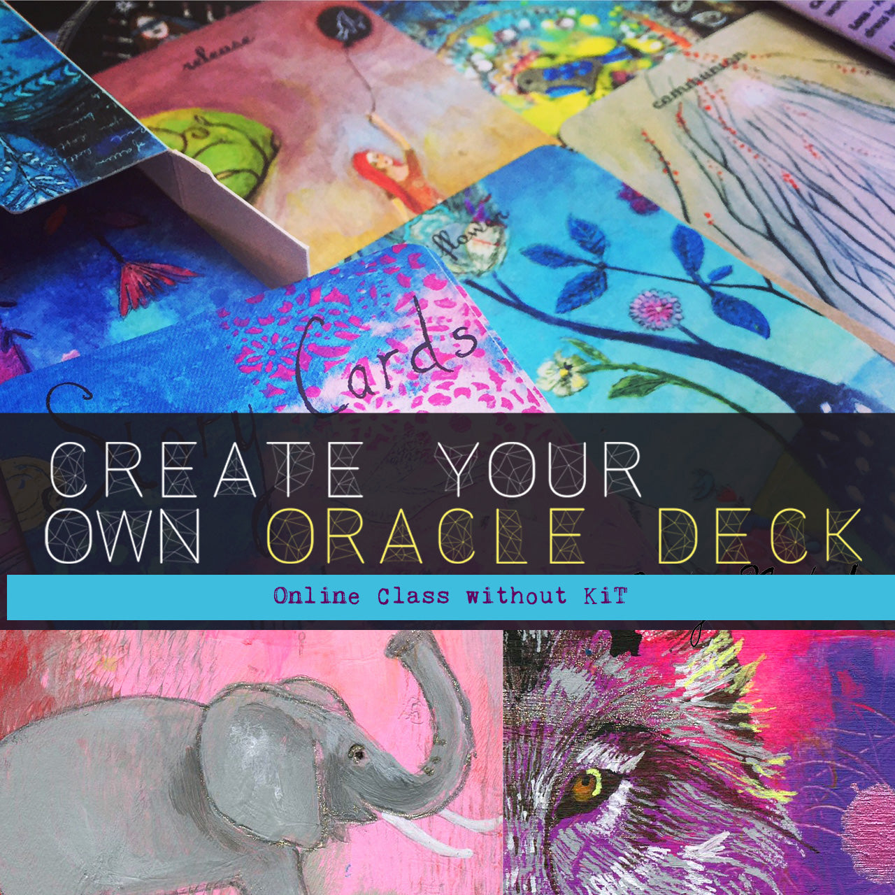 ALL DIGITAL SPECIAL:   Create Your Own Oracle Deck E-Course WITHOUT KIT -- Available Now