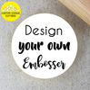 Design Your Own Embosser
