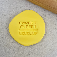 I Don't Get Older I Level Up Embosser