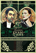 Load image into Gallery viewer, EVAN+ZANE: Jealousy | Fall 2018 Tour Poster | PERSONALLY AUTOGRAPHED by Evan Rachel Wood + Zane Carney (Only 50 Available)