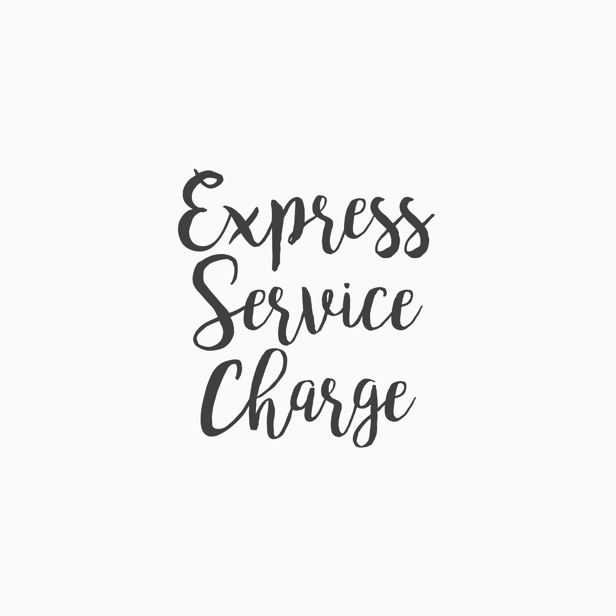 Express Service Charge