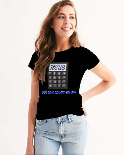 You can count on me Women's Tee