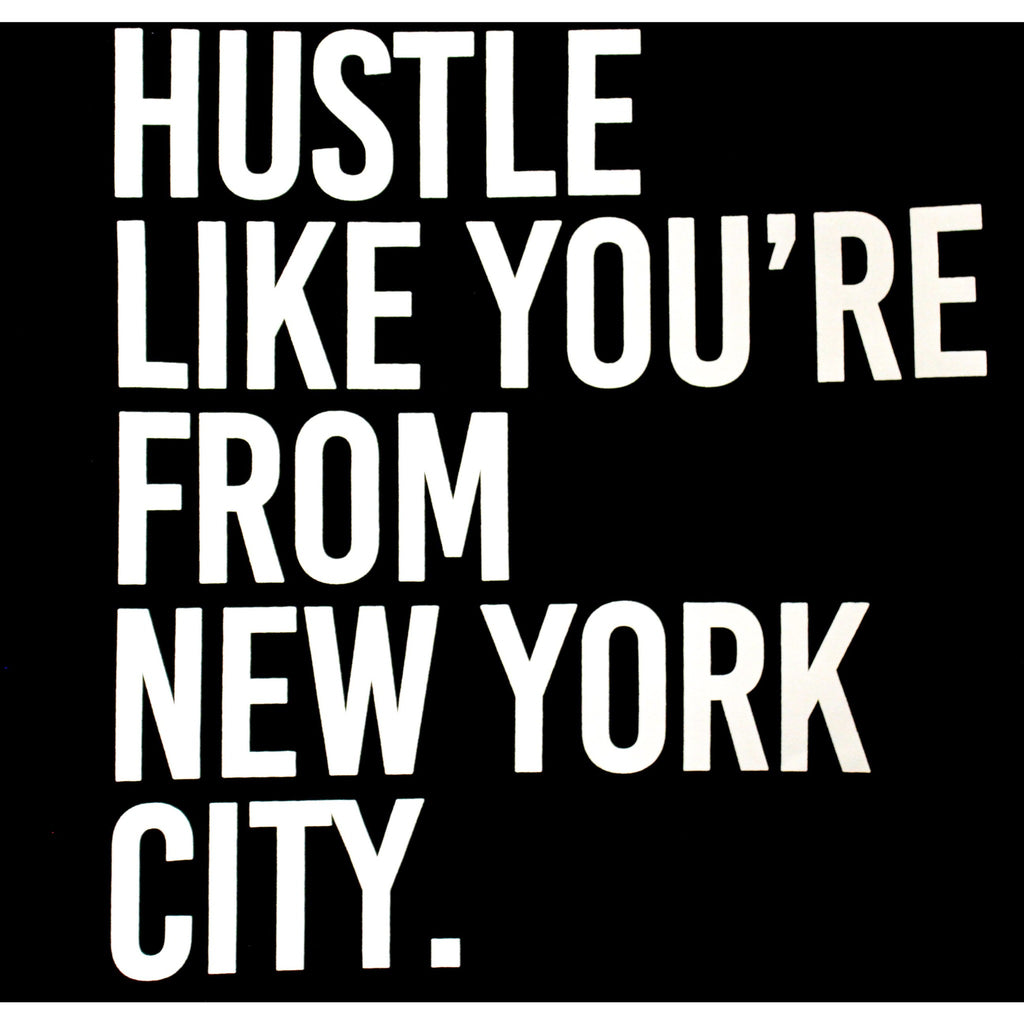 Hustle Like You're From NYC Tee - Essence Marché