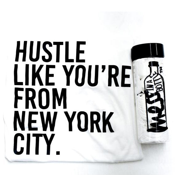 Hustle Like You're From NYC Tee