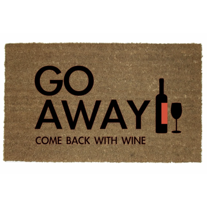 GO AWAY COMEBACK WITH WINE MAT