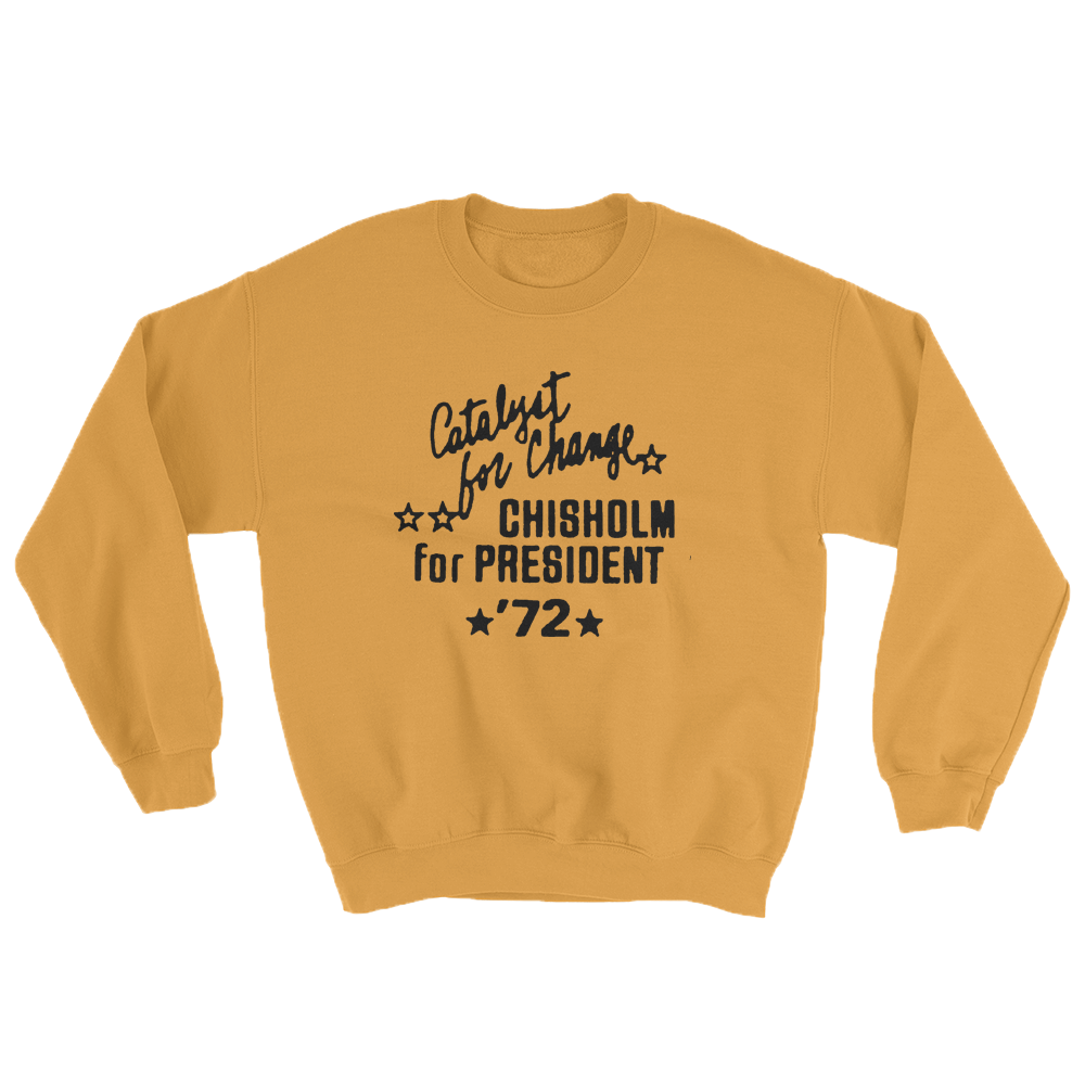 Chisholm for President Sweatshirt