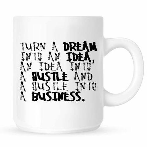 Dream, Idea, Hustle, Business Mug