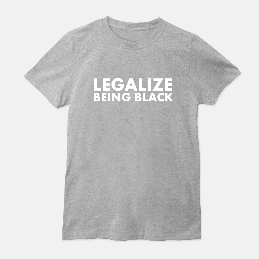 Legalize Being Black Unisex Tee