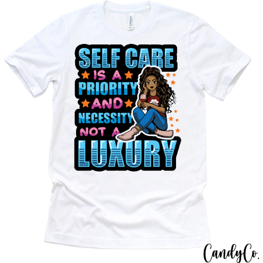 Self-Care Is a Priority Self Love Tee