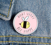 DON'T WORRY, BEE HAPPY PIN - 😀 - Busy Bee Emporium