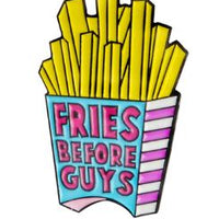 🍟 FRIES BEFORE GUYS PIN -  👦 - Busy Bee Emporium