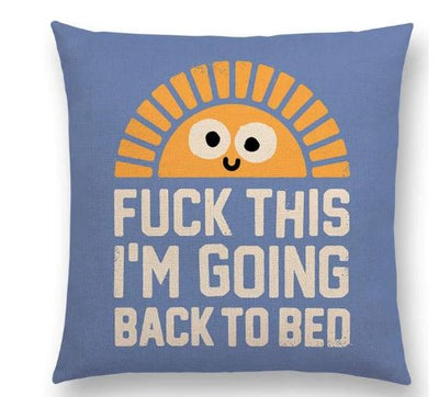 F**K THIS, I'M GOING BACK TO BED PILLOW COVER, Package:1 PCS Cushion Cover - Busy Bee Emporium