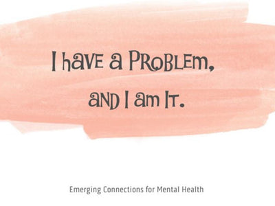 I Have a Problem; and I am It. – Notecard (139mm x 107mm)