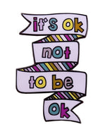 IT'S OKAY TO NOT BE OKAY - PIN 😭 - Busy Bee Emporium