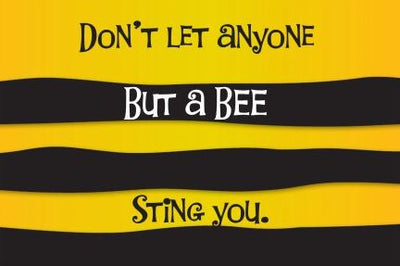 Don't Let Anyone But A BEE Sting You – 4″ x 6″ Postcard