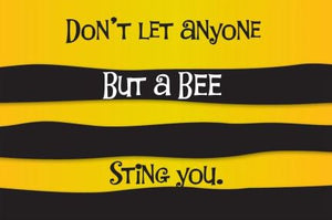 Don't Let Anyone But A BEE Sting You – 4″ x 6″ Postcard - Busy Bee Emporium