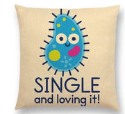 SINGLE AND LOVING IT! PILLOW COVER, Package:1 PCS Cushion Cover