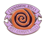CINNAMON ROLLS NOT GENDER ROLES - PIN 🚹🚺 - Busy Bee Emporium