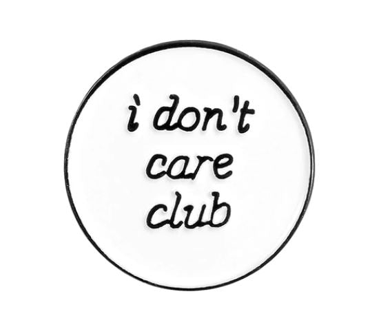 I DON'T CARE CLUB PIN -  🤘🏼 - Busy Bee Emporium
