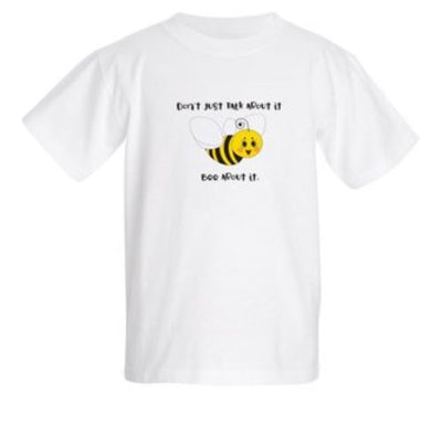 JUST DON'T TALK ABOUT IT, BEE ABOUT IT. - Kid's Basic T-shirts