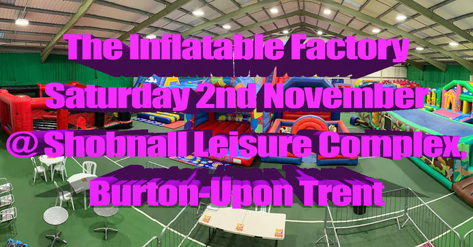 Indoor Inflatable Theme Park Spectacular Saturday 2nd Nov @Shobnall Leisure Complex, Shobnall Road, Burton-upon-Trent, DE14 2BB