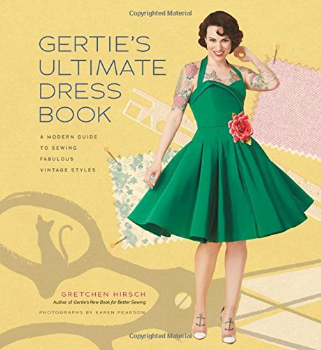 BOOK-Gertie's Ultimate Dress Book: A Modern Guide to Sewing Fabulous Vintage Styles