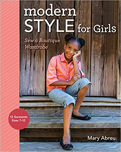 BOOK - Modern Style for Girls: Sew a Boutique Wardrobe