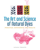 BOOK-The Art and Science of Natural Dyes: Principles, Experiments, and Results