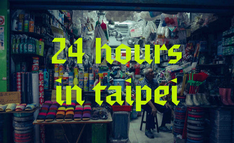 24 Hours in Taipei