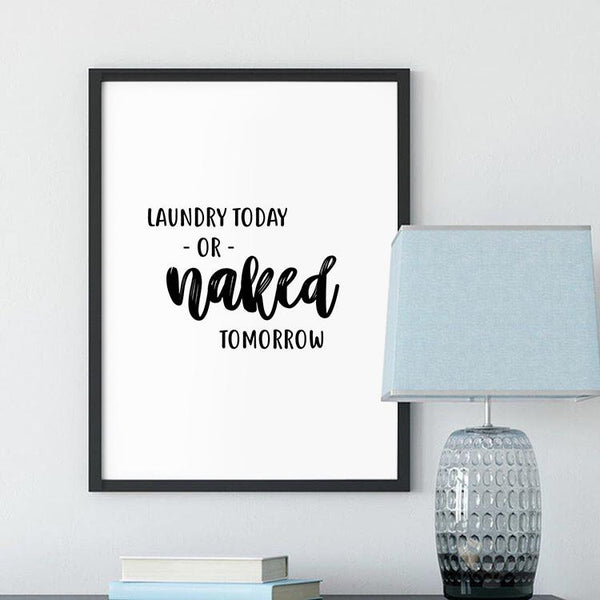 Laundry today or naked tomorrow - plakat