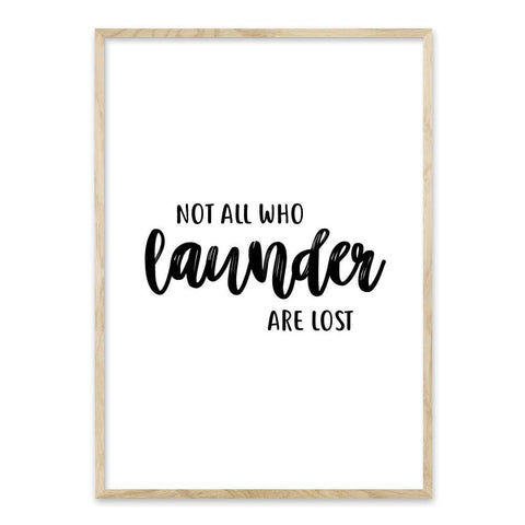 Not all who launder are lost - plakat
