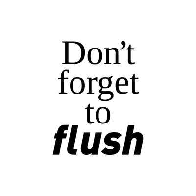 Don't forget to flush - wallsticker