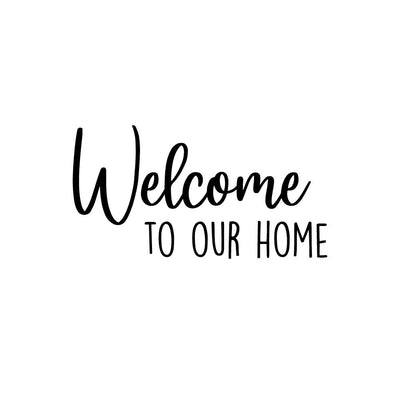 Welcome to our home - wallsticker