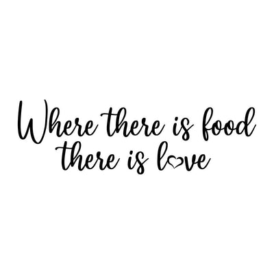 Where there is food there is love - wallsticker
