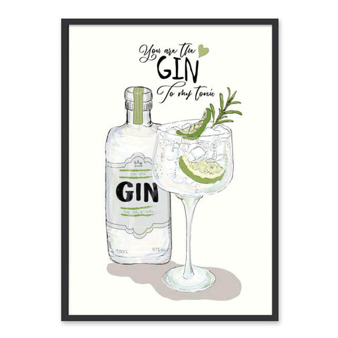You are the GIN to my TONIC - Plakat