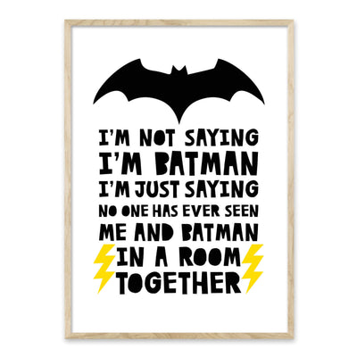I'm not saying i'm Batman - plakat