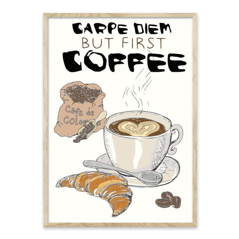 Carpe diem - But first coffee - Plakat