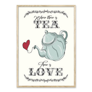 Where there is Tea there is Love - Plakat