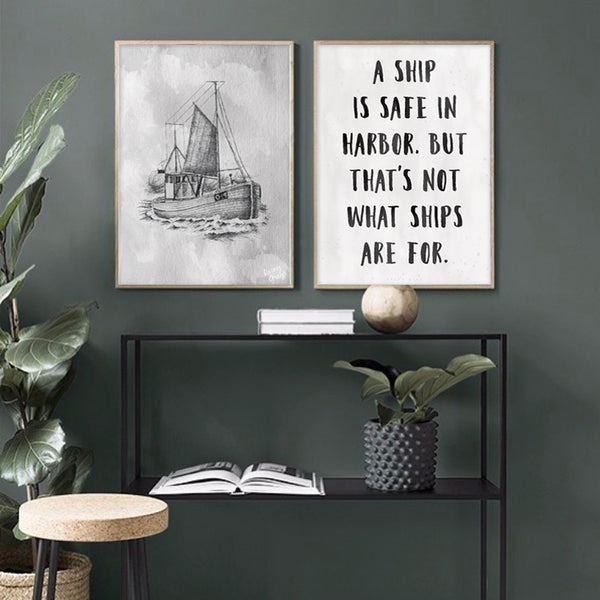 A ship is safe in harbor - plakat