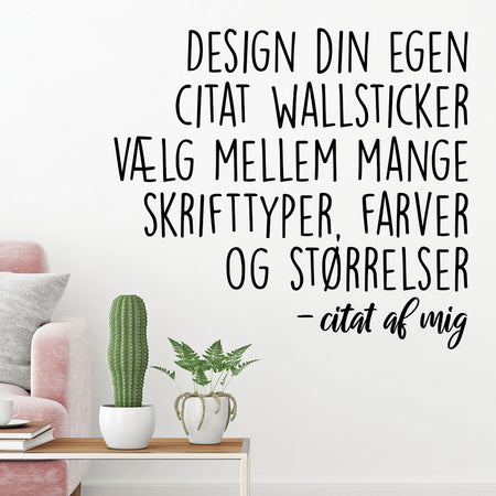 Design selv - citat wallsticker
