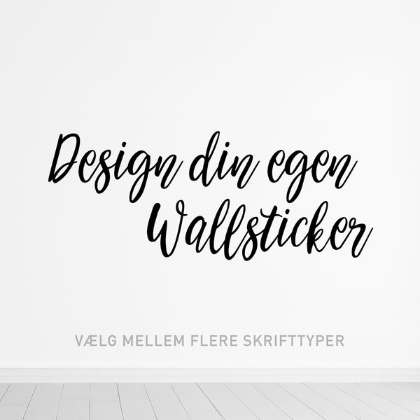 Design selv wallsticker