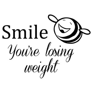 Smile - Youre losing weight wallsticker