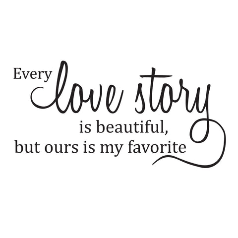Every love story wallsticker