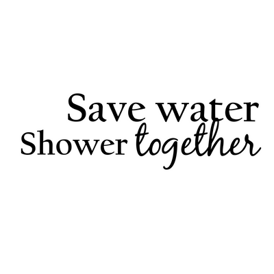 Save water - Shower together wallsticker