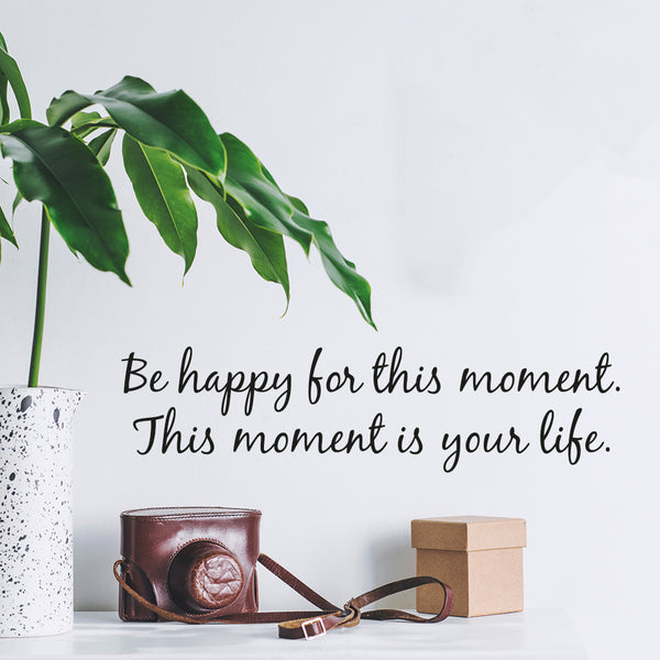 This moment is your life wallsticker